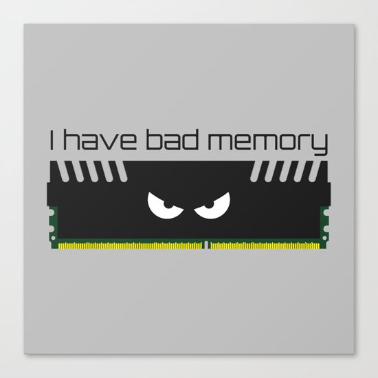 I have bad memory RAM Canvas Print