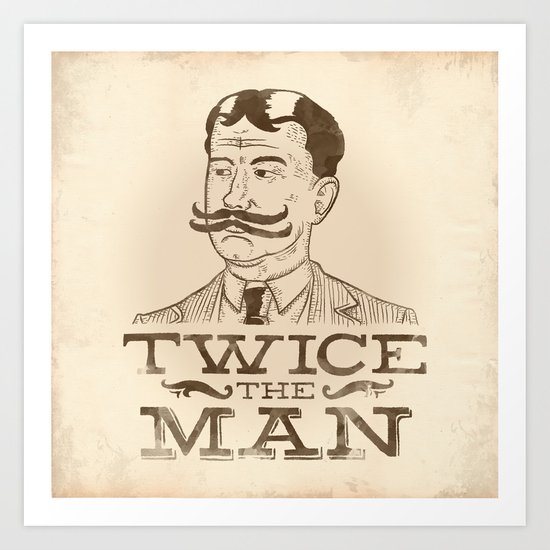 Twice the Man Art Print