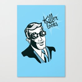 If Looks could Kill Canvas Print