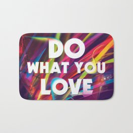 Do What You love | Love What You Do Bath Mat