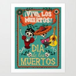 Viva Los Muertos - Dia de los Muertos Art Print