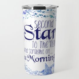 Second Star to the Right & Straight on 'til Morning Peter Pan Quote Travel Mug