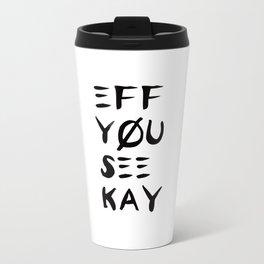 Eff See You Kay Travel Mug