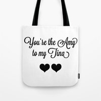 tina fey Tote Bags featuring You're the Amy to my Tina by Katie Katherine Designs