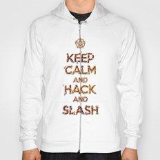 Keep Calm and Hack and Slash Hoody