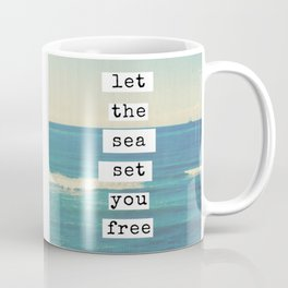 Let the sea set you free Coffee Mug