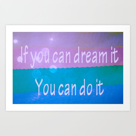If you can dream Art Print
