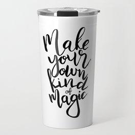 Make Your Own Kind Of Magic Travel Mug
