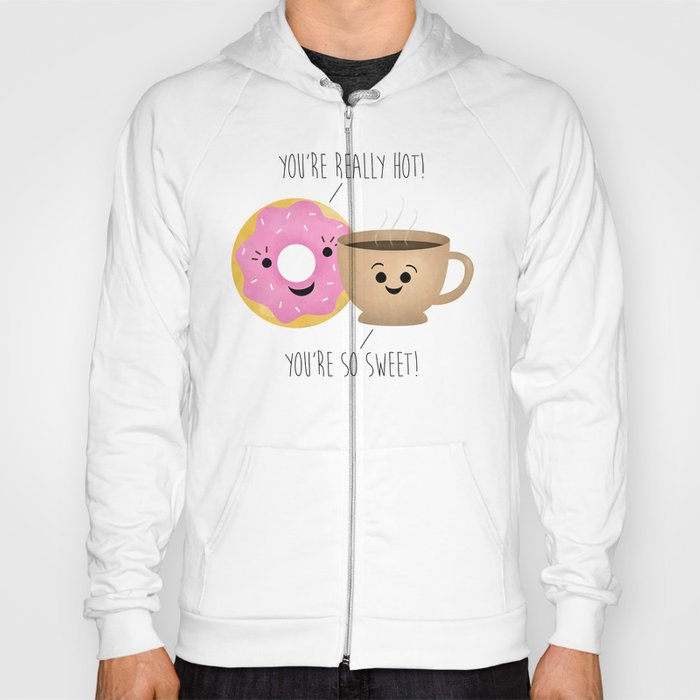 Donut and Coffee  |  Really Hot and So Sweet Hoody