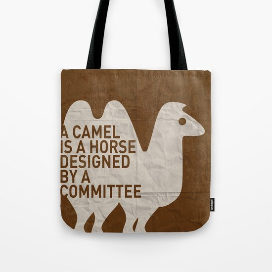 My - A camel is a horse designed by a committee - quote poster Tote Bag