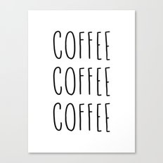 Coffee coffee coffee - typography print Canvas Print