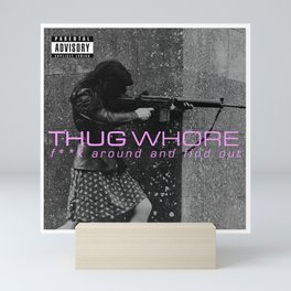 Thug Whore 2: F**ck around and find out Mini Art Print