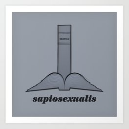 Sapiosexualis Art Print