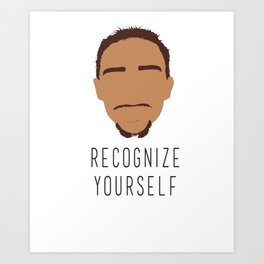 Recognize Yourself Art Print