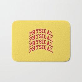 Let's get physical. 80s pop. Bath Mat
