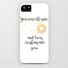 """You were the sun"" Baz Quote Print iPhone Case"