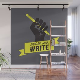 """Fight For Your """"Write"""" Wall Mural"""