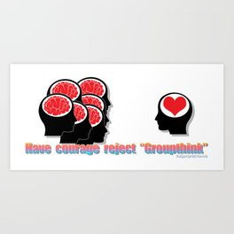 Reject Groupthink Art Print
