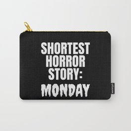 Shortest Horror Story Monday (Black) Carry-All Pouch