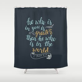 He is in you Shower Curtain