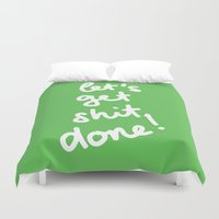 get shit done Duvet Covers featuring Let's Get Shit Done! by Nils Mango