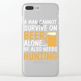 Man Cannot Survive on Beer Alone Clear iPhone Case