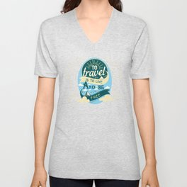 To Travel Is To Live And Be Free Unisex V-Neck