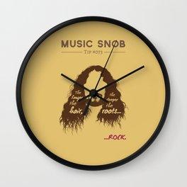 The Longer the Hair — Music Snob Tip #073 Wall Clock