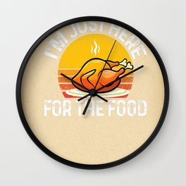 Im Just Here For The Food Turkey Lover Funny Thanksgiving Premium Wall Clock