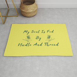 My Soul Is Fed By Needle And Thread Funny Pun Sew Sewing Rug