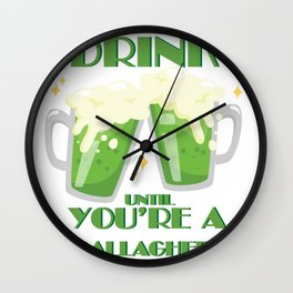 Drink Until You're A Gallagher Vintage St Patricks Day Wall Clock
