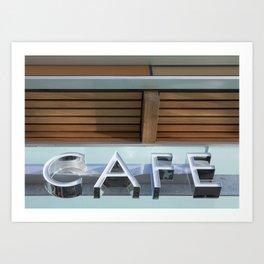 THE CAFE Art Print