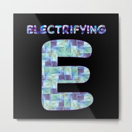 Alphabet - Electrifying E Metal Print