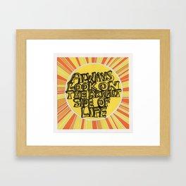 'Always look on the brightside of life' Framed Art Print