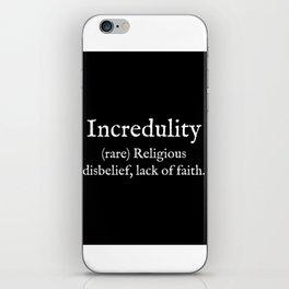 Incredulity:English:White Text iPhone Skin