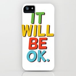 It will be ok! iPhone Case