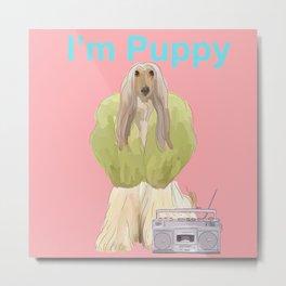I'm Puppy Metal Print