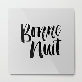 Bonne Nuit Bedroom Wall Decor in black and gray typography inspirational motivational home decor Metal Print
