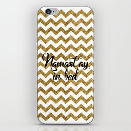Namast'ay in bed iPhone Skin