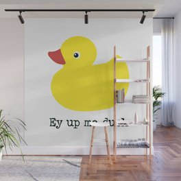Ey up me duck… a friendly greeting from a friendly duck! Wall Mural