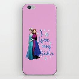 I love my sister ~ Frozen ~ Anna & Elsa iPhone Skin
