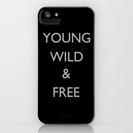 Young Wild & Free iPhone Case