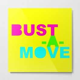 Bust-a-Move Metal Print