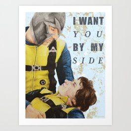 I Want You By My Side Art Print