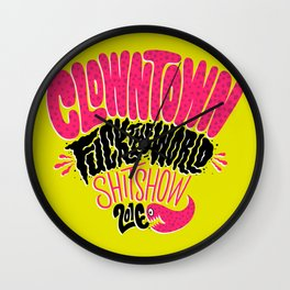 Clowntown Fuck the World Shitshow 2016 Wall Clock