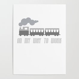 On My Way To Work - Commuter Retro Steam Train Poster
