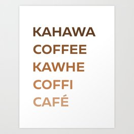 Say Coffee in Other Languages Art Print