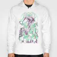 science Hoodies featuring Science by Fuacka