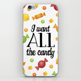 I Want All The Candy iPhone Skin