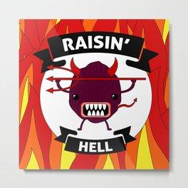 Raisin' Hell! Metal Print